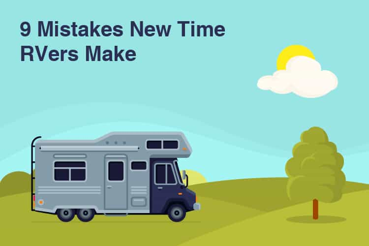 9 Mistakes New Time RVers Make