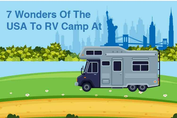 7 Wonders Of The USA To RV Camp At