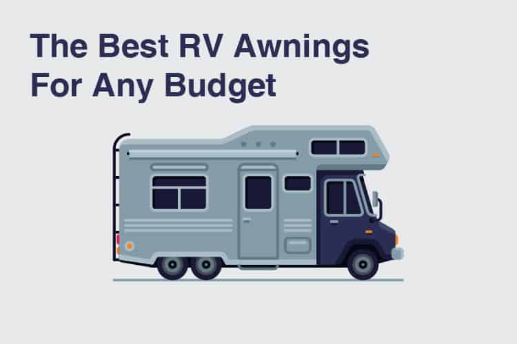 The Best RV Awnings For Any Budget