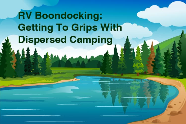 RV Boondocking: Getting To Grips With Dispersed Camping