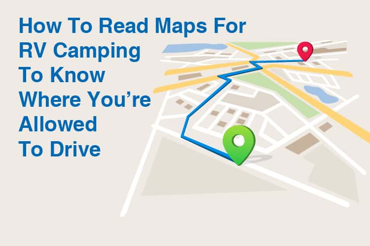 How To Read Maps For RV Camping To Know Where You're Allowed To Drive