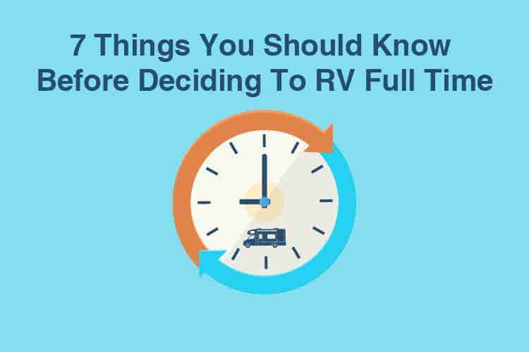 7 Things You Should Know Before Deciding To RV Full Time
