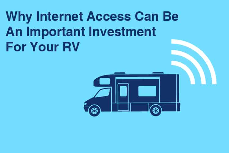 Why Internet Access Can Be An Important Investment For Your RV