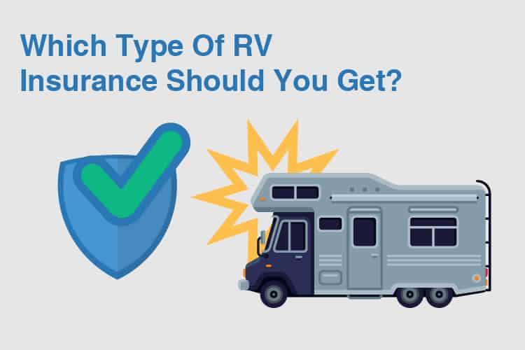 Which Type Of RV Insurance Should You Get?