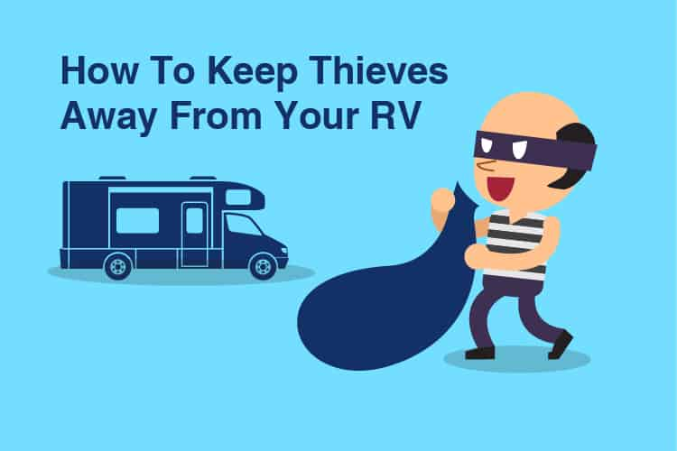 How To Keep Thieves Away From Your RV