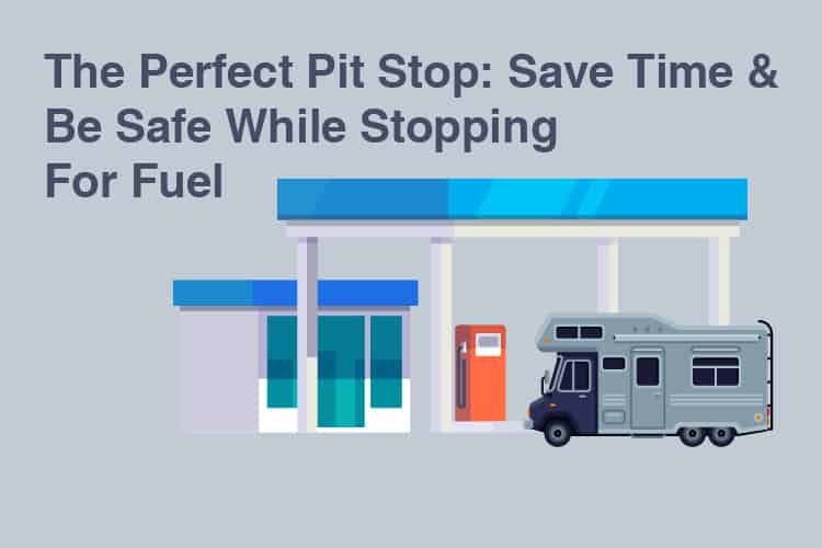 The Perfect Pit Stop: Save Time & Be Safe While Stopping For Fuel