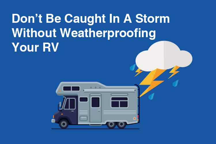How To Weatherproof Your RV