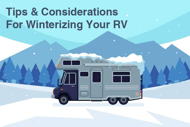 Tips & Considerations For Winterizing Your RV