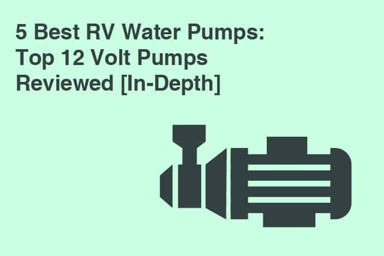 Best Water Pumps For Your RV
