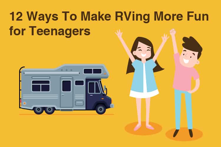 ways to make RVing fun for your teenagers