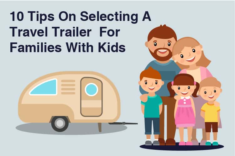 Tips on selecting travel trailer for families with kids