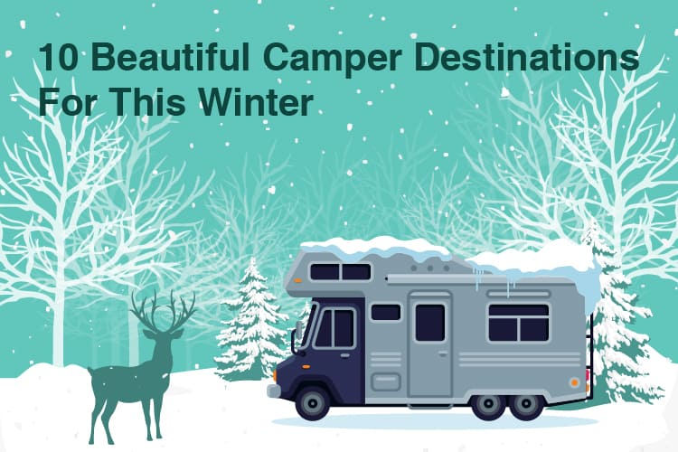 10 Beautiful Camper Destinations For This Winter