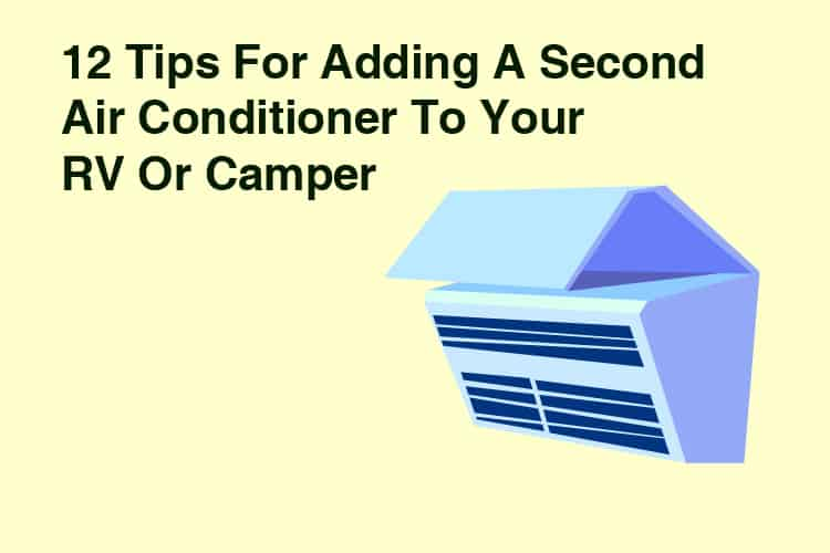 12 Tips For Adding A Second Air Conditioner To Your RV Or Camper