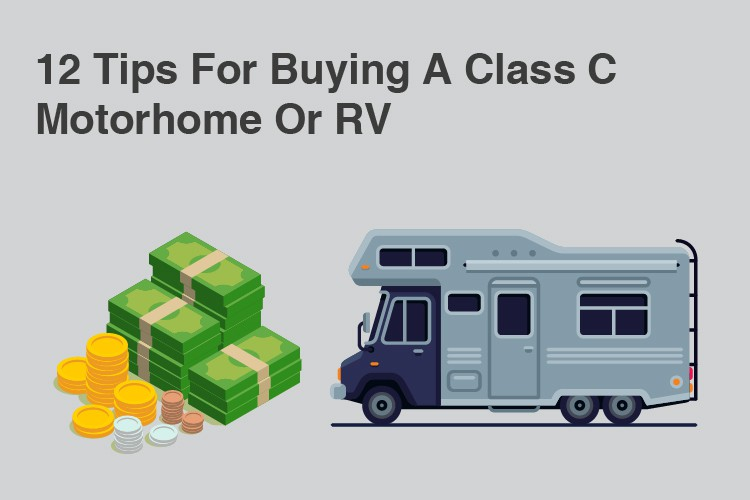 12 Tips For Buying A Class C Motorhome Or RV