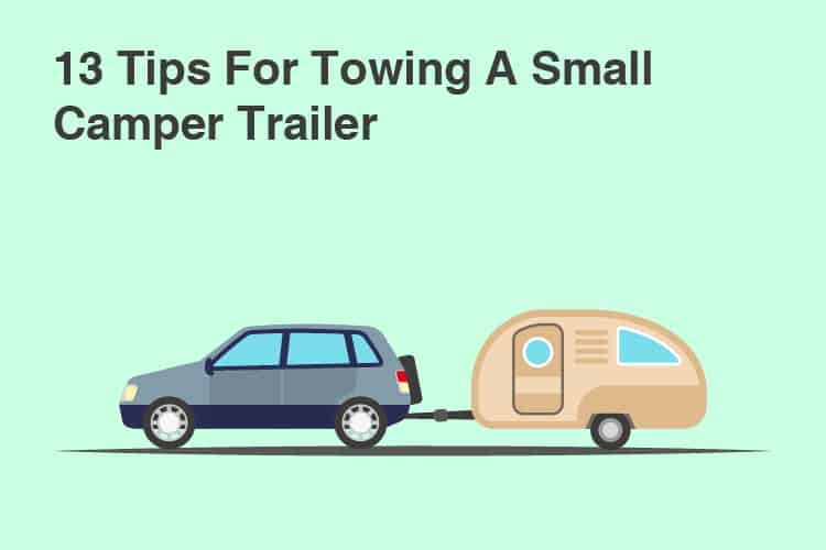 tips for towing a camper trailer