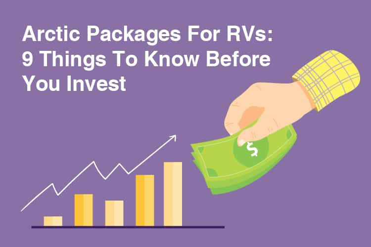 Arctic Packages For RVs: 9 Things To Know Before You Invest
