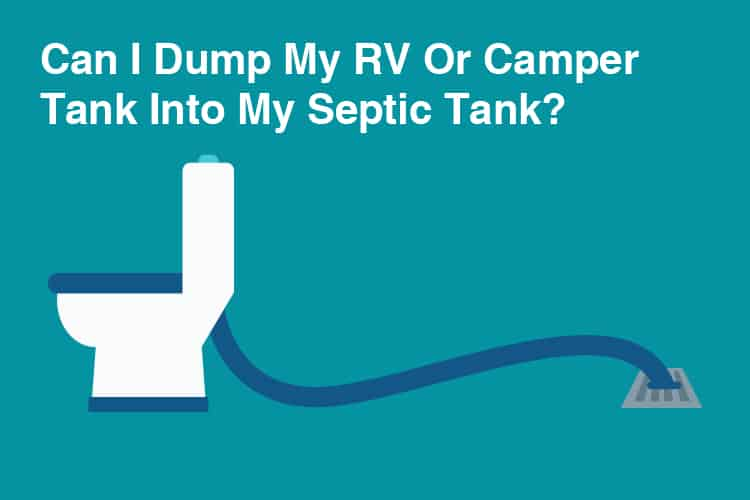 Can I Dump My RV or Camper Tank Into My Septic Tank?