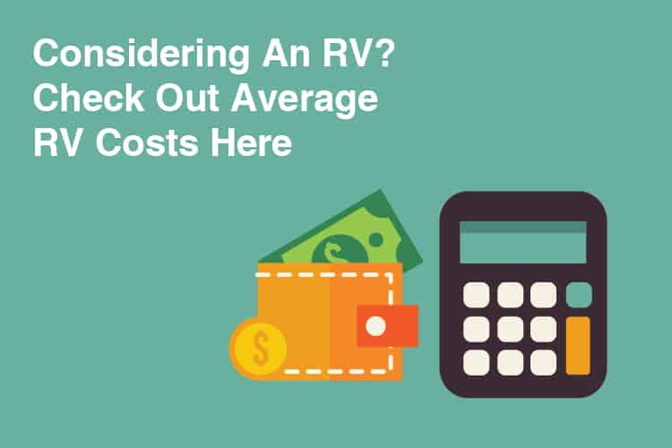 Considering An RV? Check Out Average RV Costs Here