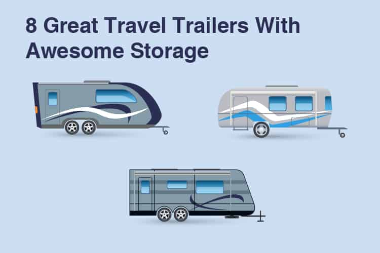 8 Great Travel Trailers With Awesome Storage