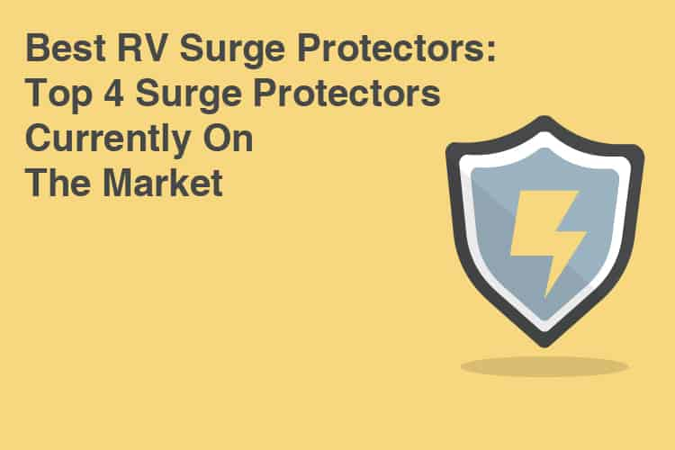 Best RV Surge Protectors Top 4 Surge Protectors Currently On The Market