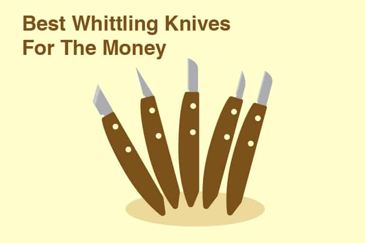 Best Whittling Knives