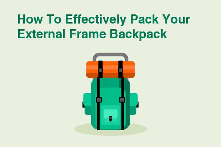 How To Pack External Frame Backpack