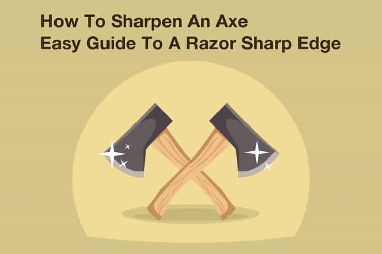 How To Sharpen An Axe