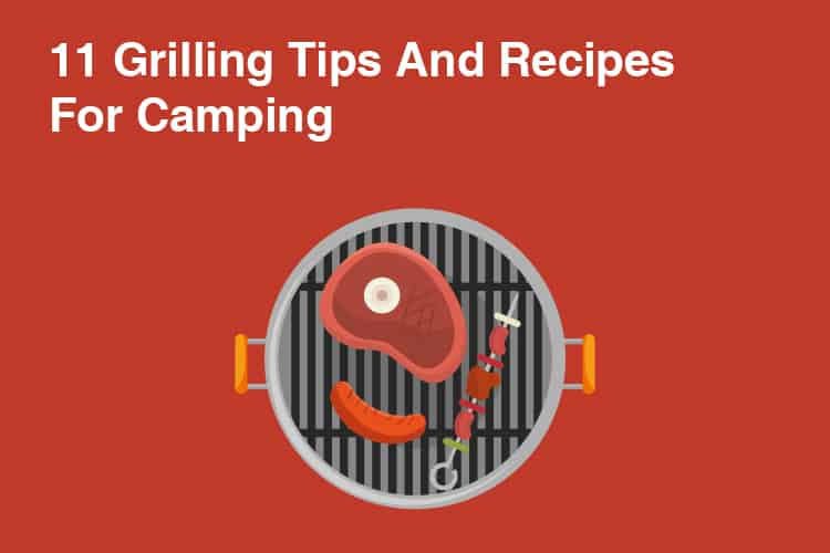 11 Grilling Tips And Cooking Ideas For Camping 1