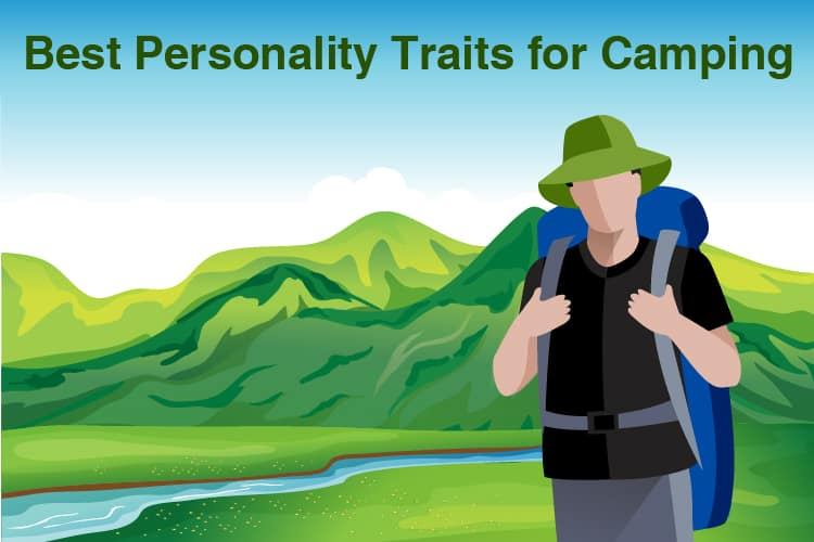 Get The Best Camping Experience: 8 Personality Traits Every Adventurer Should Have 3