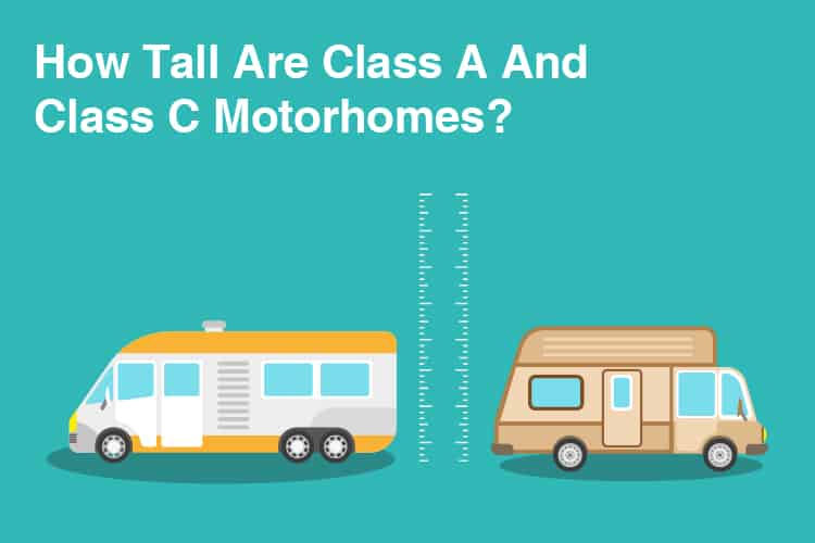 How Tall Are Class A And Class C Motorhomes? 2
