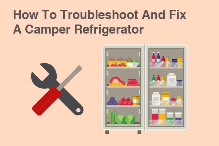 How To Troubleshoot And Repair A Camper Fridge 20