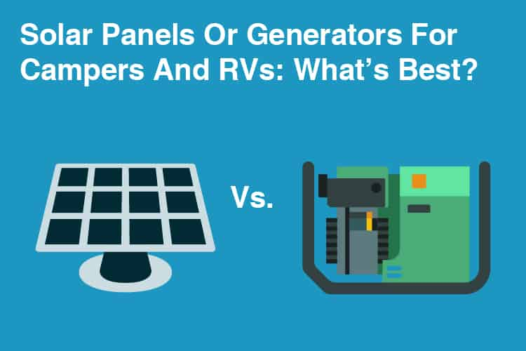 Solar Panels Or Generators For Campers