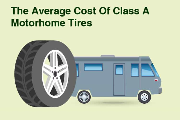 The Average Cost Of Class A Motorhome Tires 17