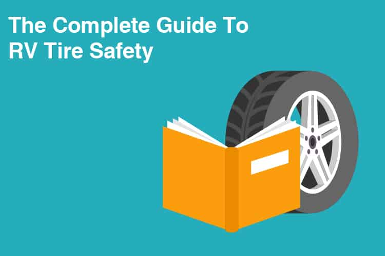The Complete Guide To RV Tire Safety
