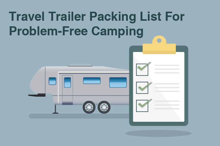 Travel Trailer Packing List For Problem-Free Camping 39