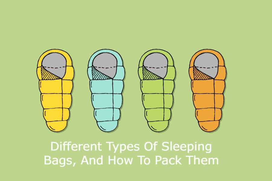 Diffe Types Of Sleeping Bags And How To Pack Them