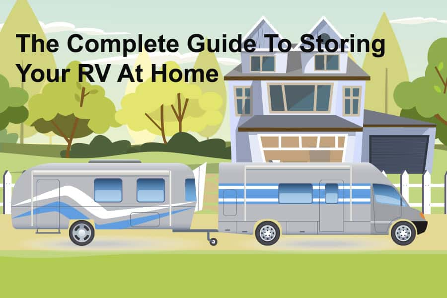 The Complete Guide To Storing Your RV At Home